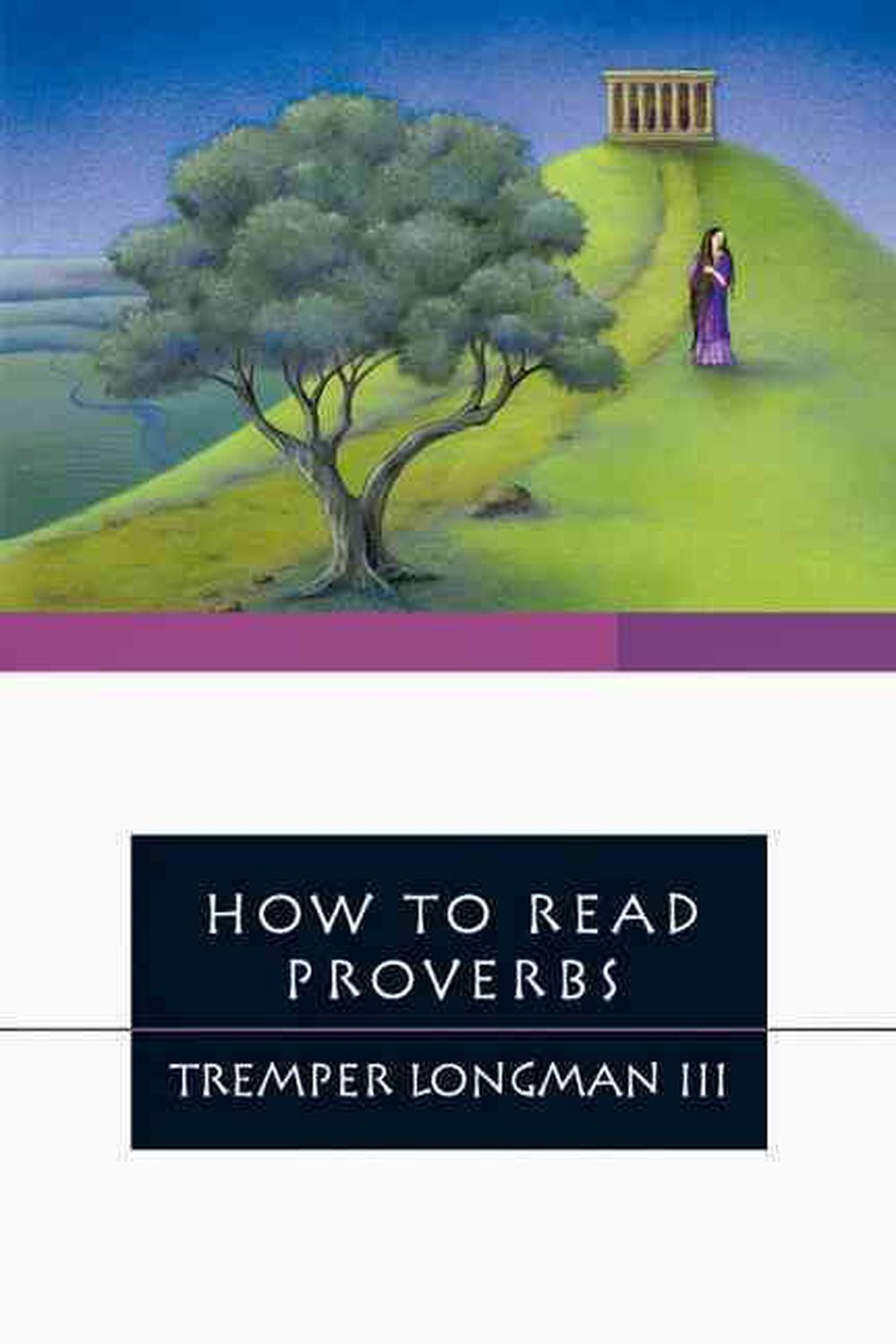 How to Read Proverbs by III  Dr Tremper Longman, ISBN: 9780877849421