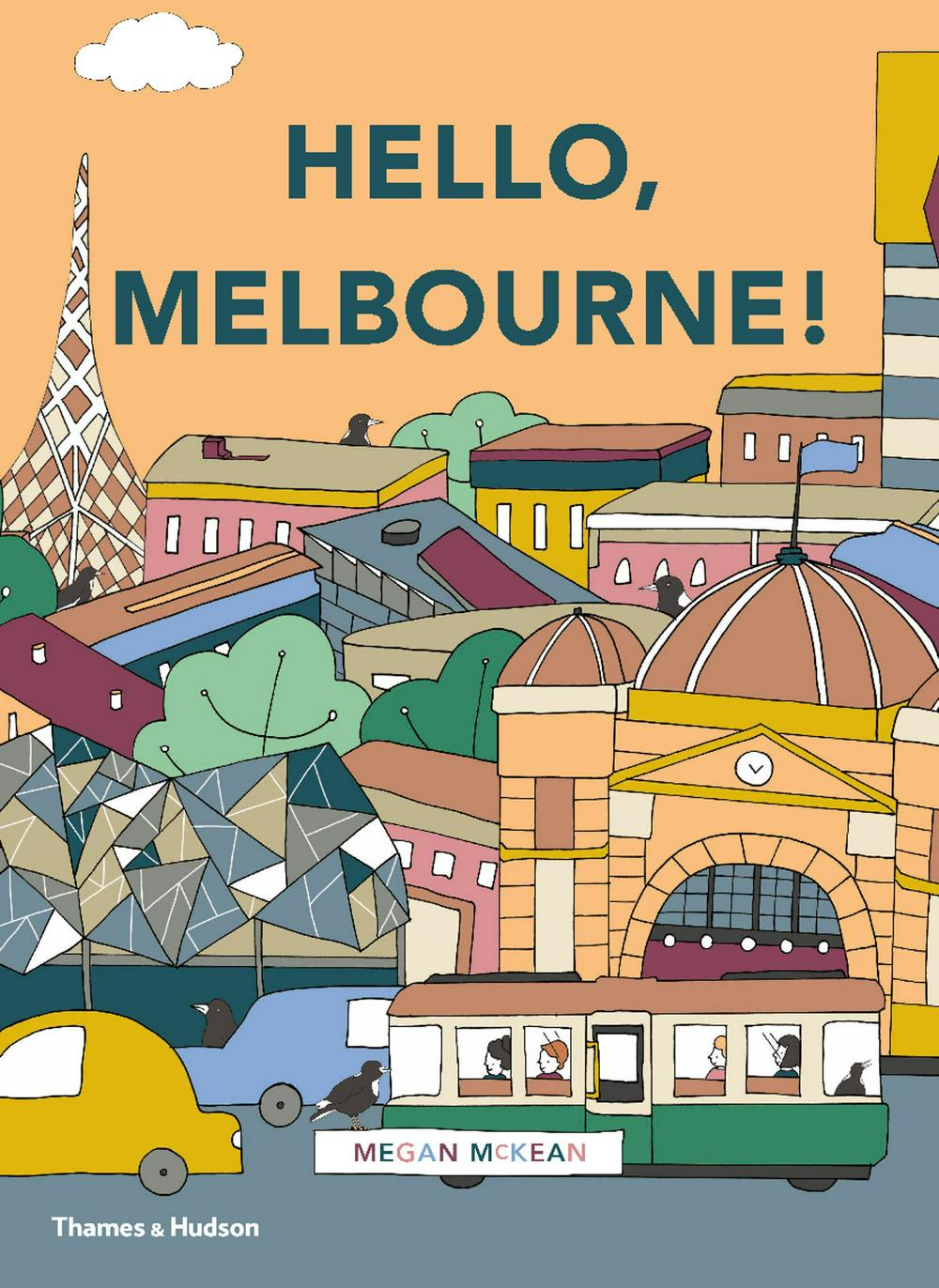 Hello, Melbourne! by Megan Mckean, ISBN: 9780500501085