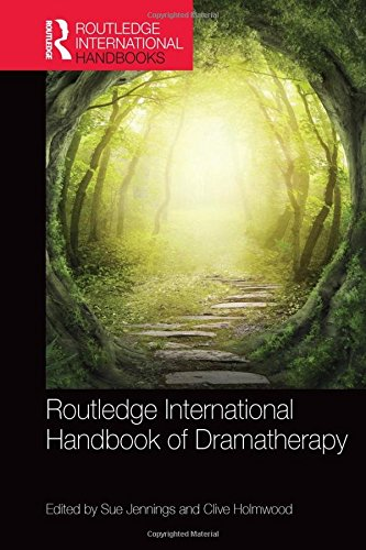 Routledge International Handbook of DramatherapyRoutledge International Handbooks