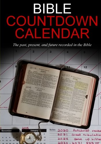 Bible Countdown CalendarThe Past, Present and Future Recorded in the Bible