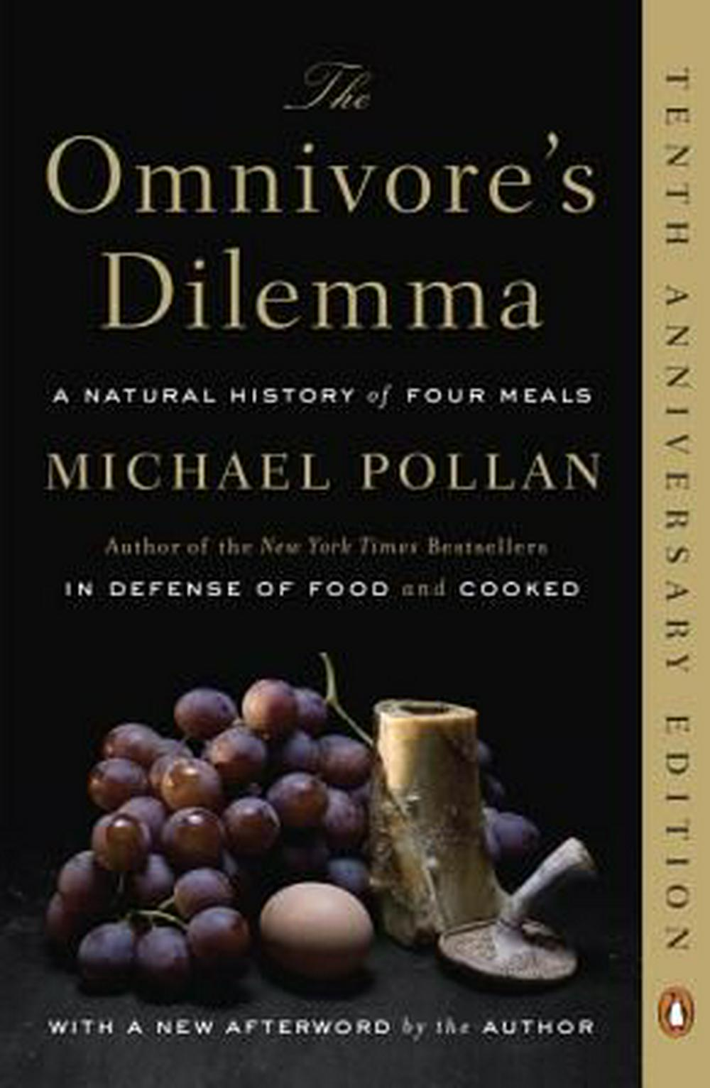 The Omnivore's Dilemma: A Natural History of Four Meals by Michael Pollan, ISBN: 9780143038580