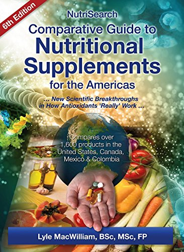 NutriSearch Comparative Guide to Nutritional Supplements for the Americas (6th Edition) by Lyle MacWilliam, ISBN: 9781987961010