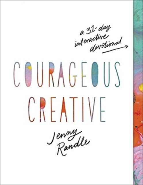 Courageous CreativeA 31-Day Interactive Devotional by Jenny Randle, ISBN: 9780736975049