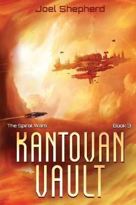 Kantovan Vault: Volume 4 (The Spiral Wars)