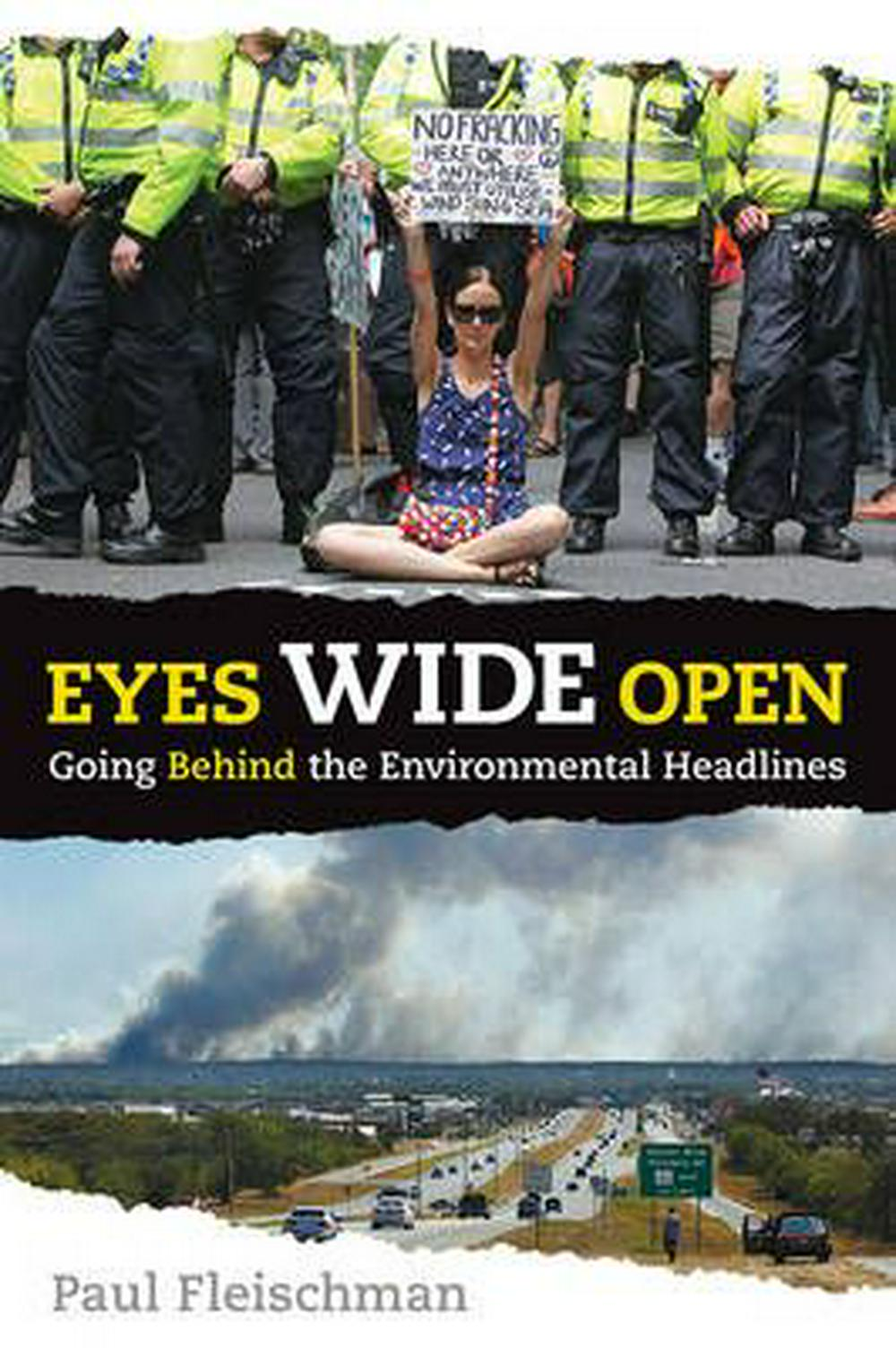 Eyes Wide Open: Going Behind the Environmental Headlines by Paul Fleischman, ISBN: 9780763675455