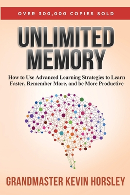 Unlimited MemoryHow to Use Advanced Learning Strategies to Lear... by Kevin Horsley, ISBN: 9781631619984