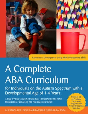 An ABA Curriculum for Children with Autism Spectrum Disorders Aged Approximately 2-4 Years (Aba Curriculm)