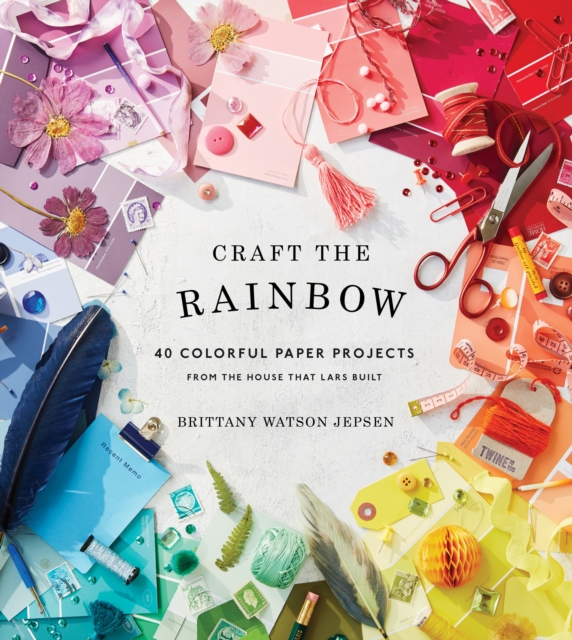 Craft the Rainbow by Brittany Watson Jepsen, ISBN: 9781419729003