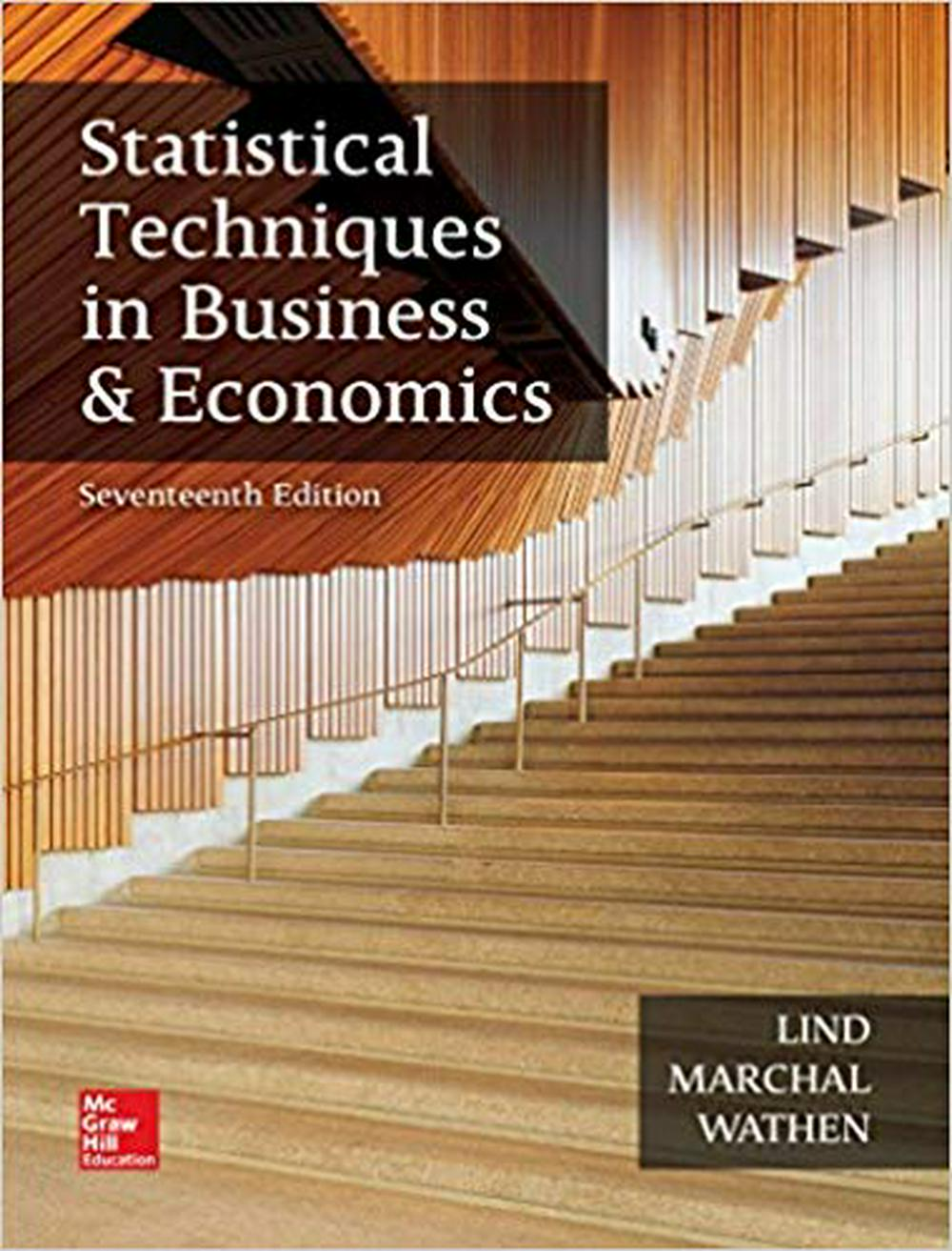 Statistical Techniques in Business and Economics by Douglas A. Lind,William G. Marchal, ISBN: 9781259666360