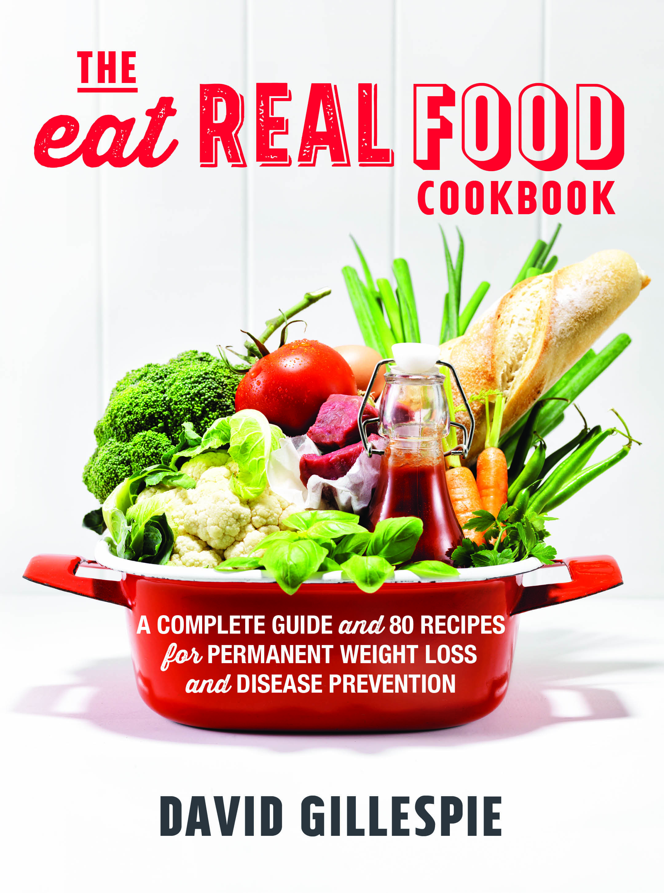 The Eat Real Food Cookbook by David Gillespie, ISBN: 9781743540183