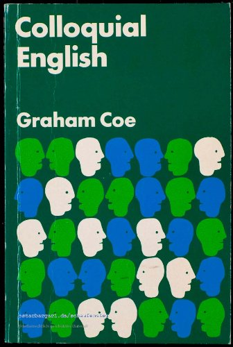 Colloquial English by Graham Coe, ISBN: 9780710007407