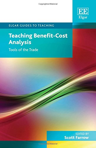 Teaching Benefit-Cost Analysis: Tools of the Trade (Elgar Guides to Teaching)