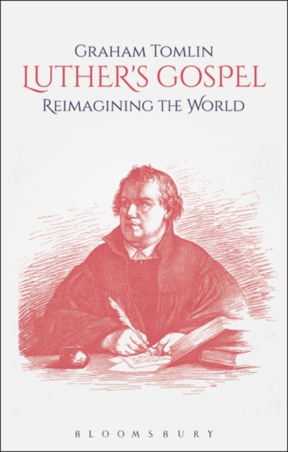 Luther's GospelReimagining the World