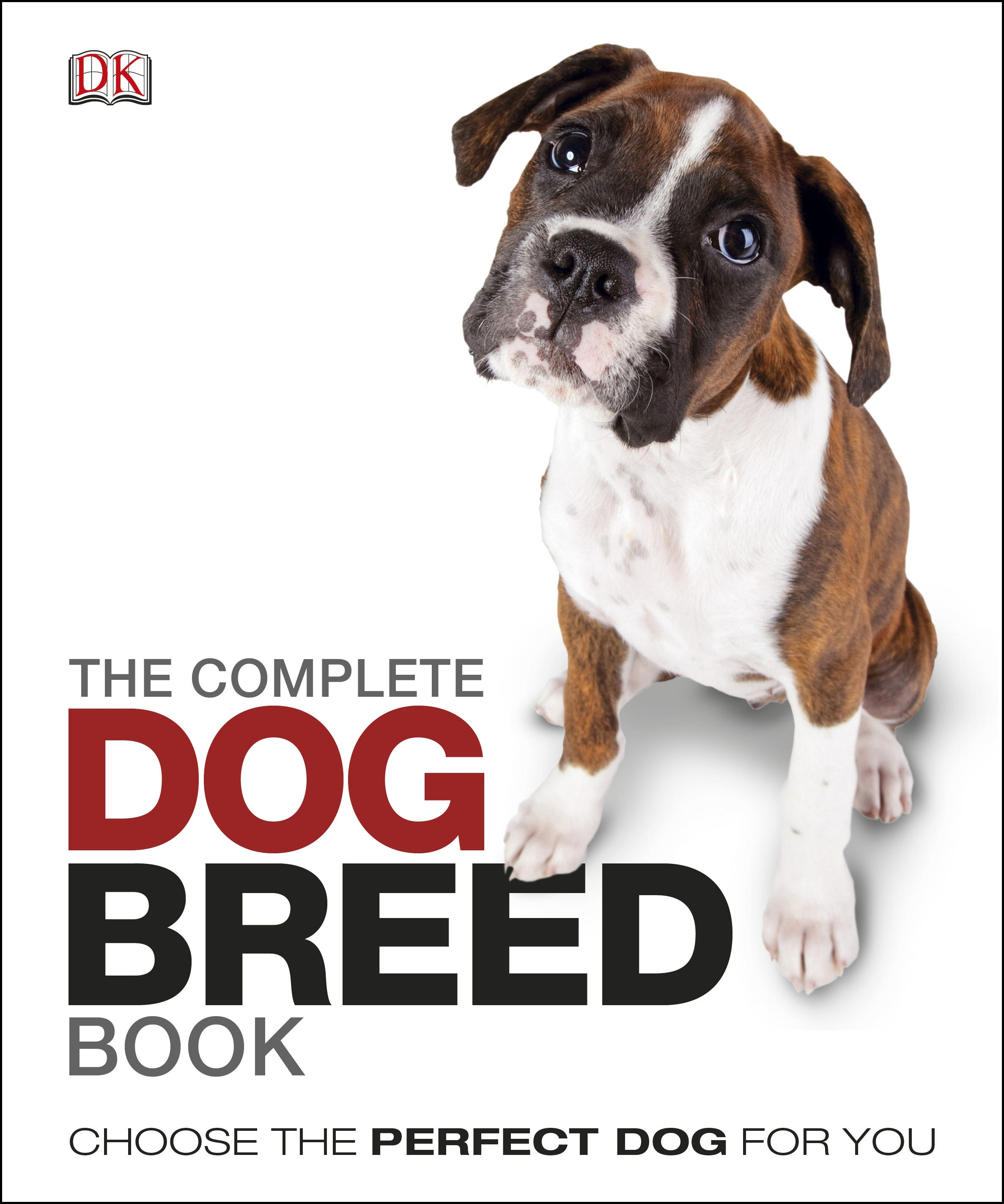 The Complete Dog Breed Book by DK, ISBN: 9781405394666