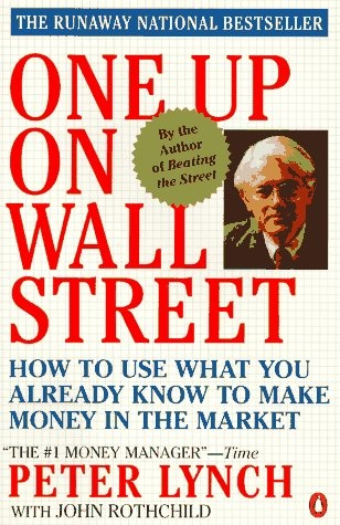 One up on Wall Street: How to Use What You Already Know to Make Money in the Market [Paperback]