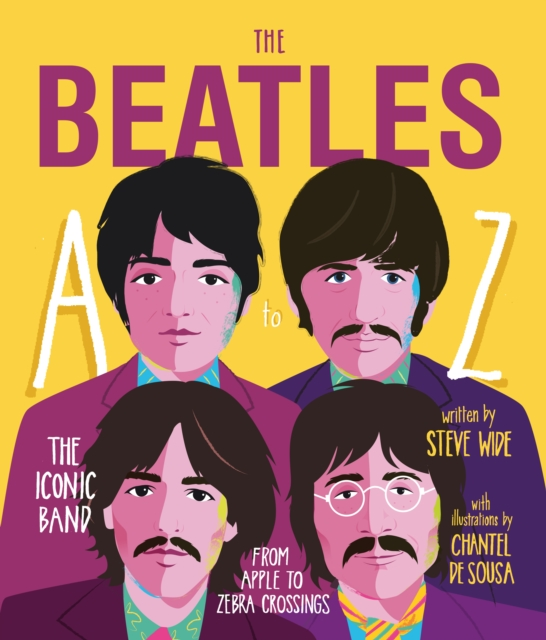 Beatles A to ZThe iconic band - from Apple Corp to Zebra Cros...