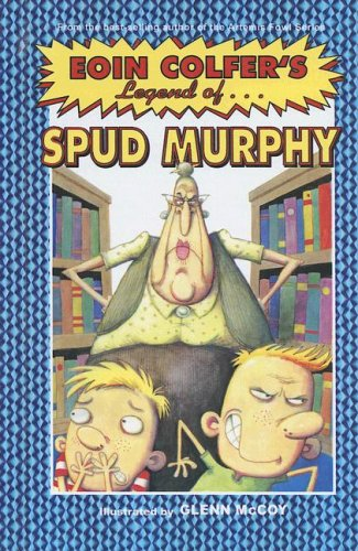 The Legend of Spud Murphy (Eoin Colfer's Legend of)