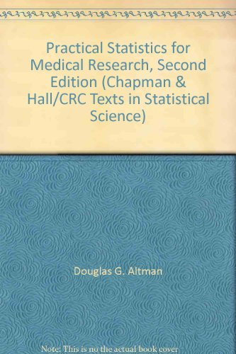 Practical Statistics for Medical Research by Douglas G. Altman, ISBN: 9781584880394