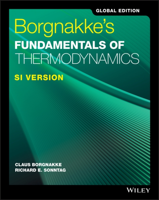 Borgnakke's Fundamentals of Thermodynamics, 9E, SI Version, Global Edition