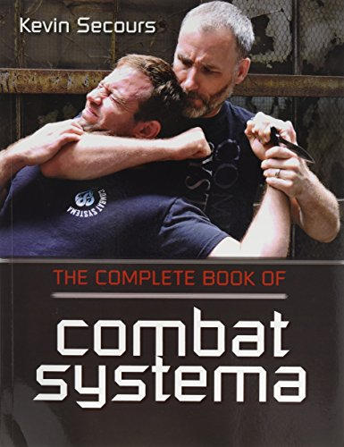 The Complete Book of Combat Systema by Kevin Secours, ISBN: 9781610048927