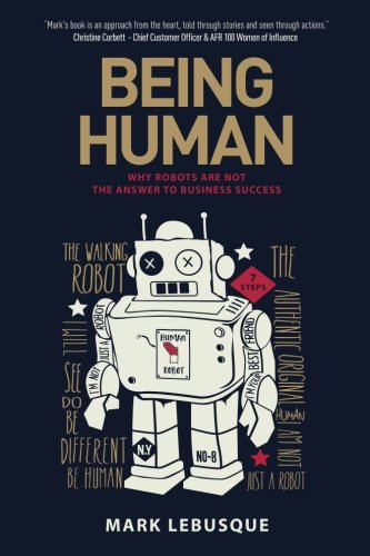 Being Human: Why Robots Are Not the Answer to Business Success