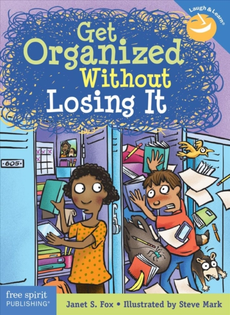 Get Organized Without Losing It (Laugh & Learn(r)) by Janet S Fox, ISBN: 9781631981739