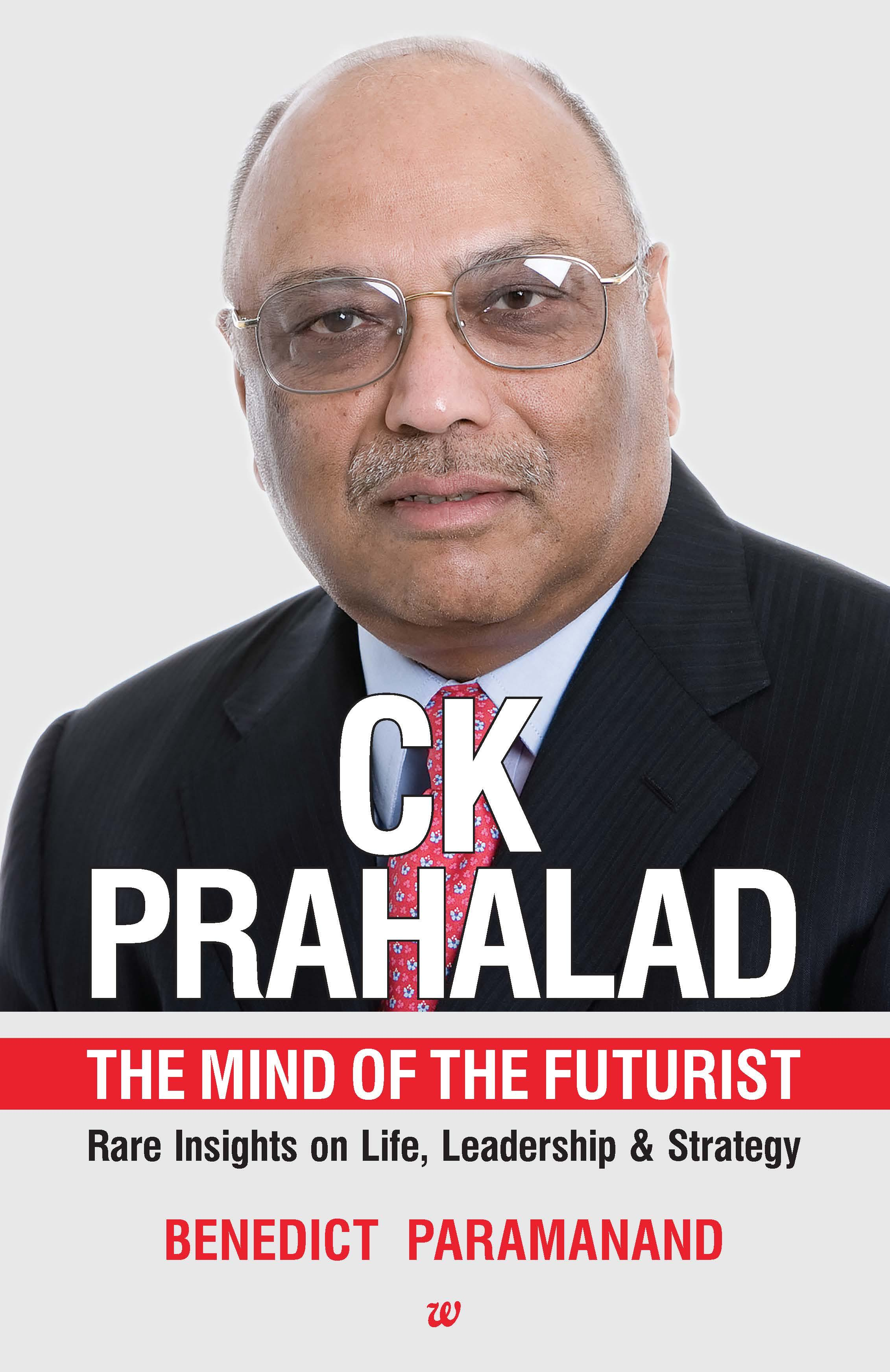 C K Prahalad The Mind of the Futurist