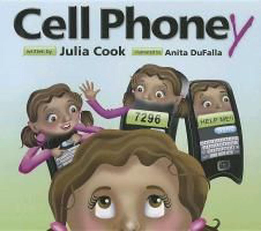 Cell Phoney by Julia Cook, ISBN: 9781937870102