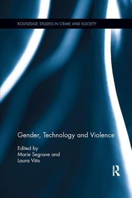 Gender, Technology and Violence (Routledge Studies in Crime and Society)