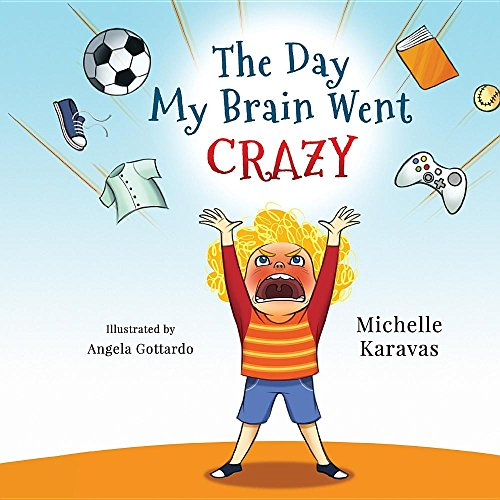 The Day My Brain Went Crazy: A Children's Book About Managing Emotions