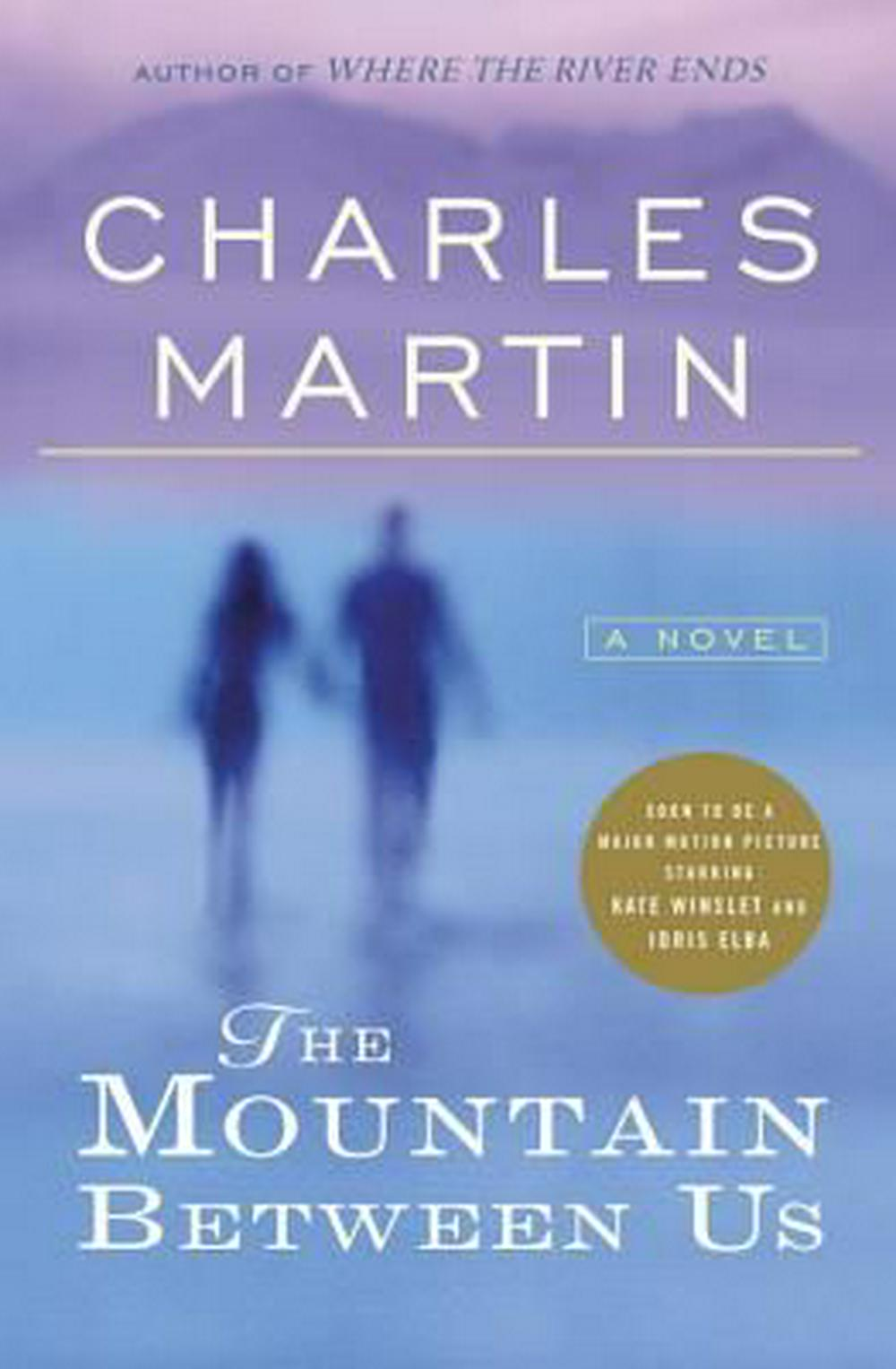 The Mountain Between Us by Charles Martin, ISBN: 9780767927024