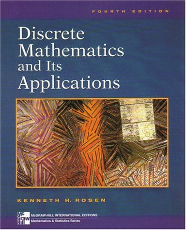Discrete Mathematics and Its Applications (McGraw-Hill International Editions: Mathematics Series) by Kenneth H. Rosen, ISBN: 9780071167567