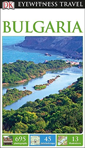 DK Eyewitness Travel Guide: Bulgaria (DK Eyewitness Travel Guides)