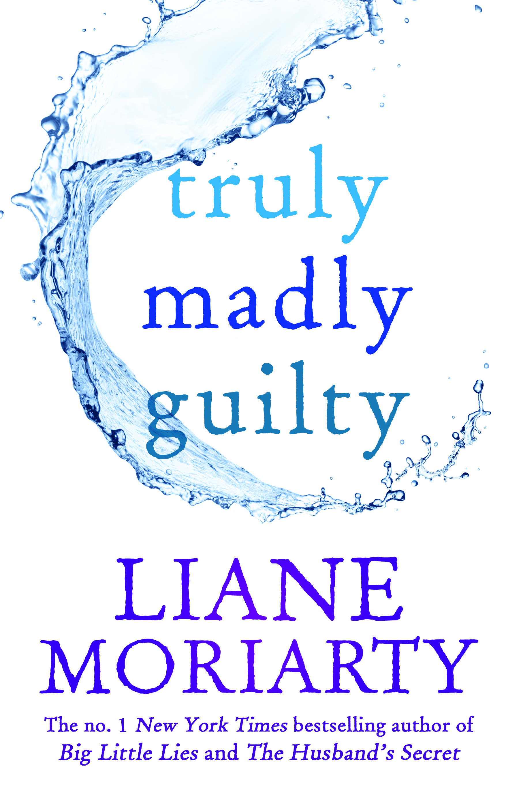 Truly Madly Guilty by Liane Moriarty, ISBN: 9781743534915