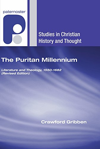 The Puritan Millennium: Literature and Theology, 1550-1682 (Studies in Christian History and Thought)