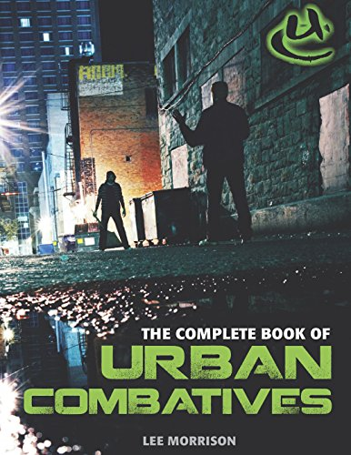 Complete Book of Urban Combatives by Lee Morrison, ISBN: 9781610048842