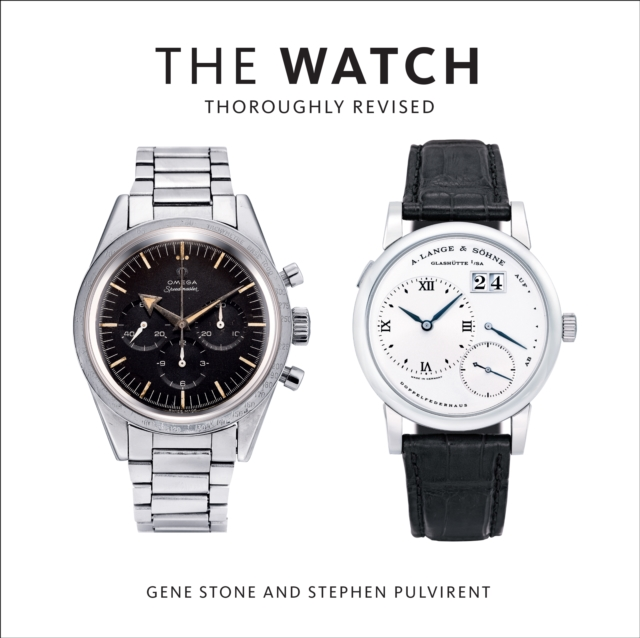 The Watch, Thoroughly Revised by Gene Stone,Stephen Pulvirent, ISBN: 9781419732607