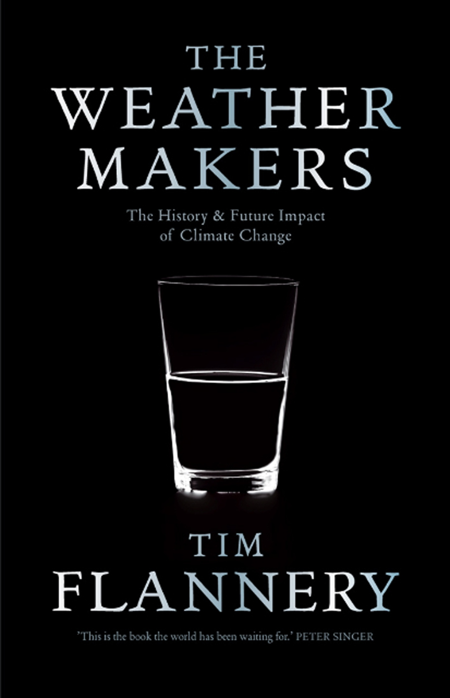 The Weather Makers by Tim Flannery, ISBN: 9781921351822