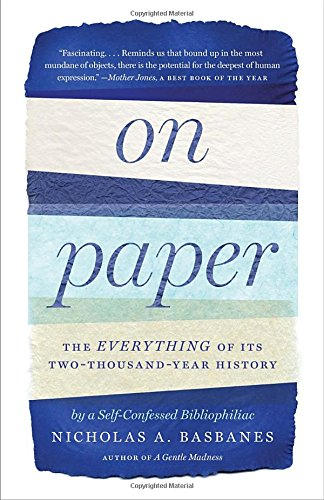 On Paper by Nicholas A Basbanes, ISBN: 9780307266422