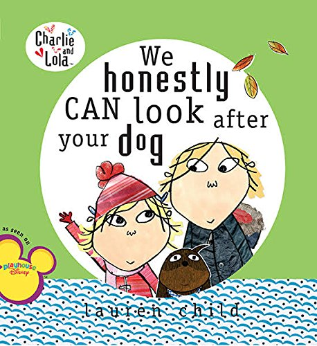 Charlie and Lola: We Honestly Can Look After Your Dog by Puffin, ISBN: 9780718193850