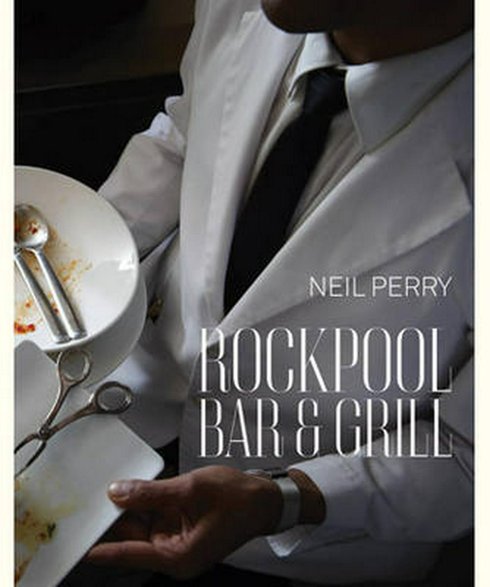 Rockpool Bar and Grill by Neil Perry, ISBN: 9781741968293