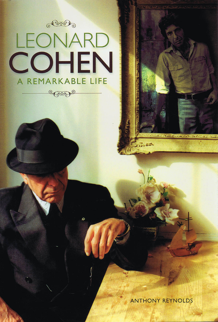 Leonard Cohen: A Remarkable Life by Anthony Reynolds, ISBN: 9781780381596