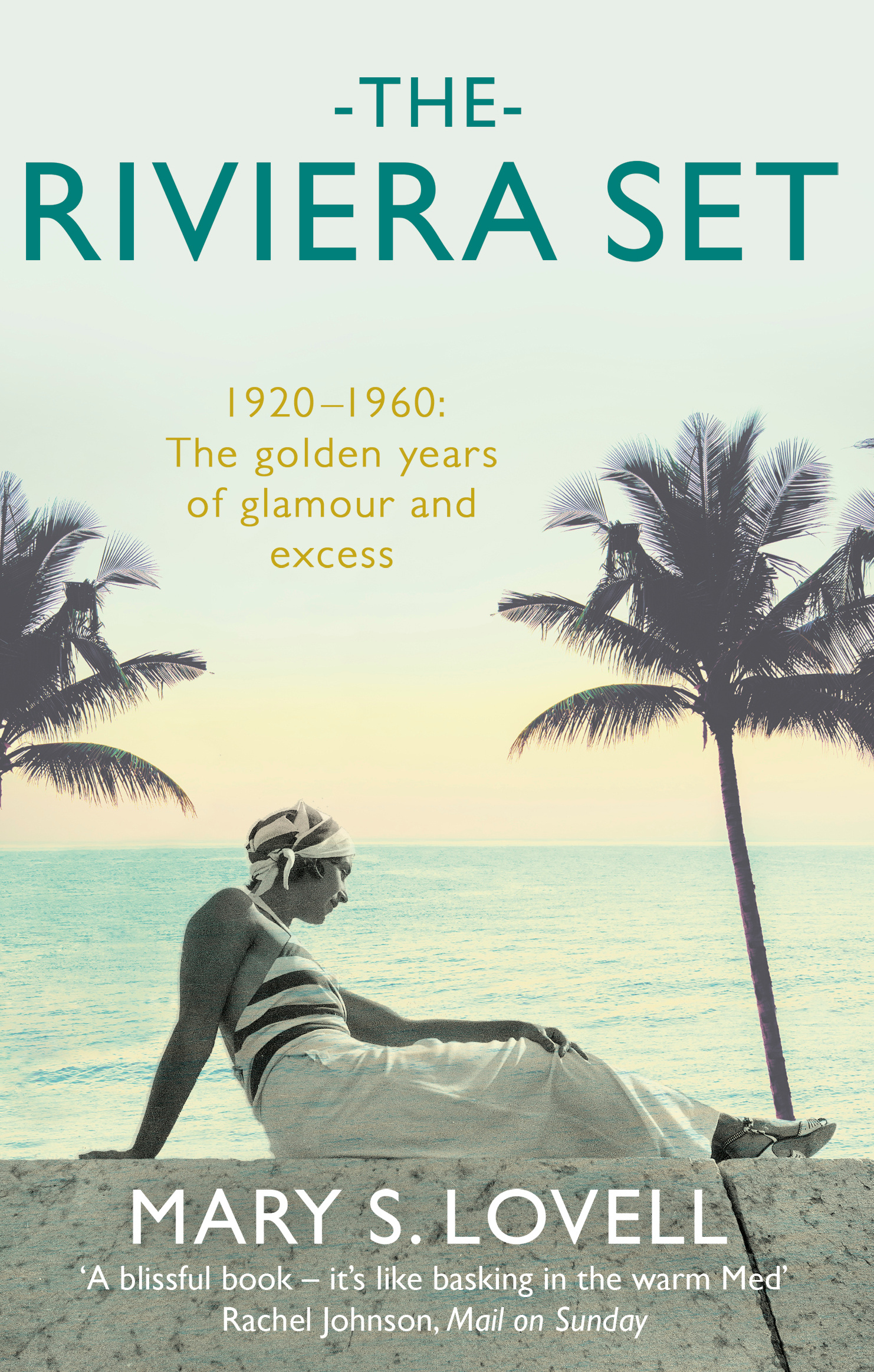 The Riviera Set by Mary S. Lovell, ISBN: 9780349139890