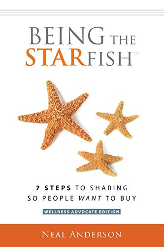 Being the Starfish7 Steps to Sharing So People Want to Buy by Neal Anderson, ISBN: 9781505495485