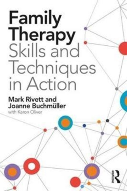 Family Therapy - Systemic Skills and Techniques in Action