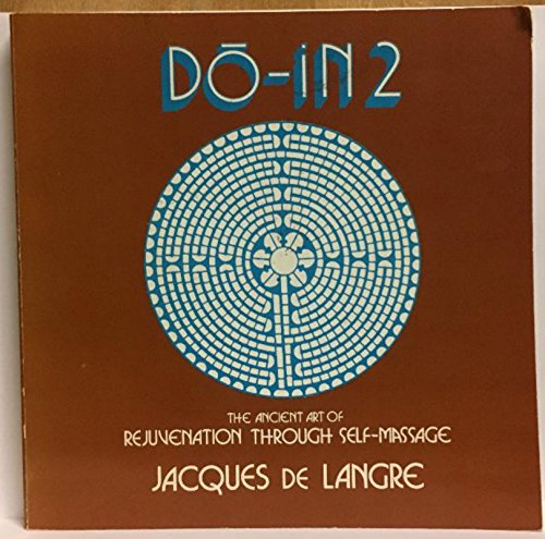 Do-In 2: A Most Complete Work on the Ancient Art of Self-Massage
