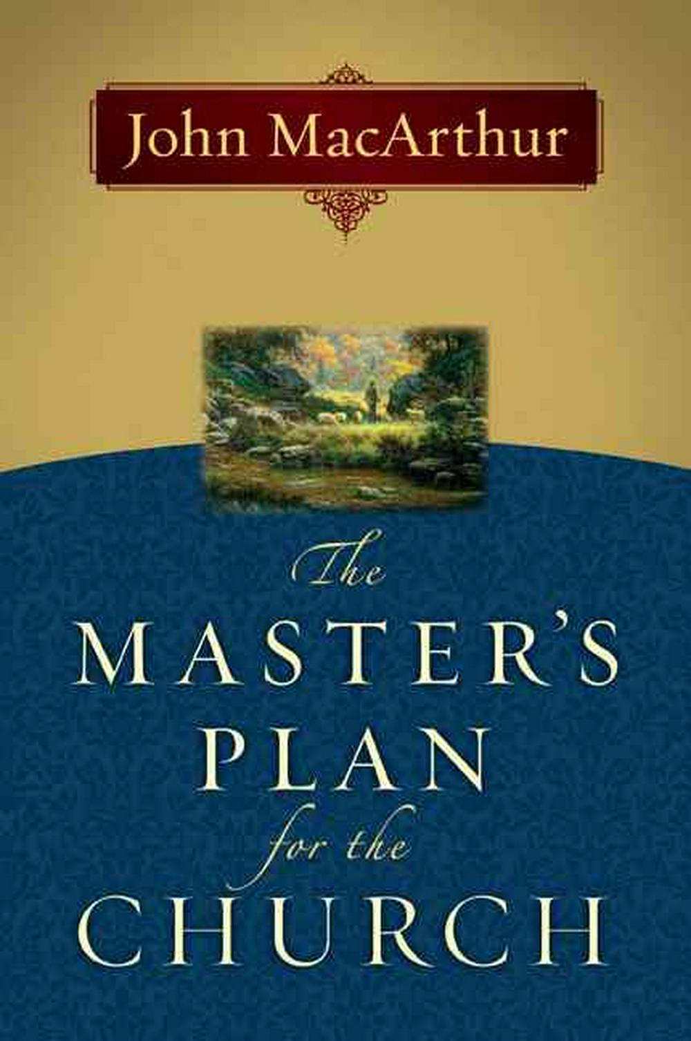 The Master's Plan for the Church by John MacArthur, ISBN: 9780802478450