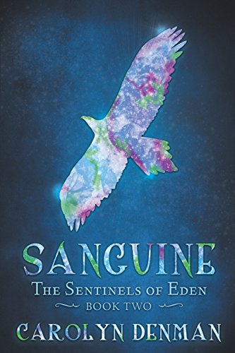 Sanguine (The Sentinels of Eden) by Carolyn Denman, ISBN: 9781922200884