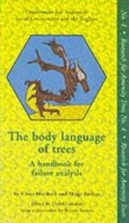 The Body Language of Trees: A Handbook for Failure Analysis (Research for Amenity Trees) by Dept.of Environment, ISBN: 9780117530676