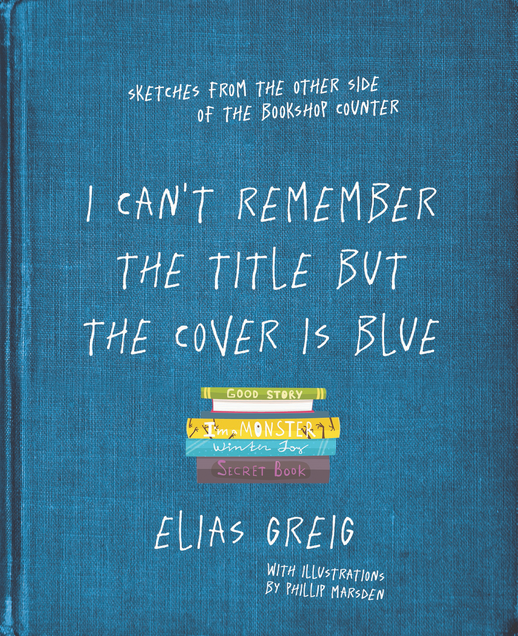 I Can't Remember the Title But the Cover is Blue by Elias Greig, ISBN: 9781760529451